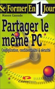 Partager le même PC- Configuration, confidentialité & sécurité - Manon Cassade |