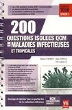 Manon Charrier et Alice Doreille - 200 questions isolées QCM en maladies infectieuses et tropicales.