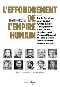Manon Commaret et Pierrot Pantel - L'effondrement de l'empire humain - Regards croisés.