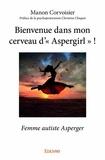 """Manon Corvoisier - Bienvenue dans mon cerveau d'""""Aspergirl"""" ! - Femme autiste Asperger."""