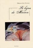 Manon des Gryeux - Le bijou de Manon - Suivi de Mémoires de Manon.