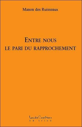 Manon Des ruisseaux - Entre nous - Le pari du rapprochement.