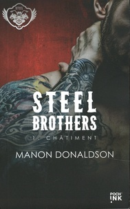 Manon Donaldson - Steel brothers Tome 1 : Châtiment.