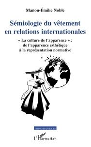 Sémiologie du vêtement en relations internationales - La culture de lapparence : de lapparence esthétique à la représentation normative.pdf