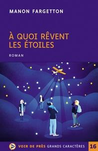 Manon Fargetton - À quoi rêvent les étoiles.