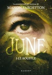 Manon Fargetton - June Tome 1 : Le souffle.