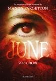Manon Fargetton - June Tome 2 : Le choix.