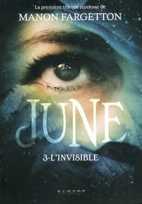 Manon Fargetton - June Tome 3 : L'invisible.