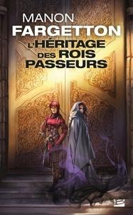Livres en ligne à lire téléchargement gratuit L'héritage des Rois-Passeurs par Manon Fargetton (French Edition) FB2 PDF