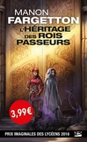 Manon Fargetton - L'Héritage des Rois-Passeurs.