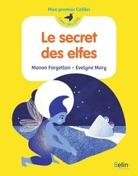 Manon Fargetton et Evelyne Mary - Le secret des elfes.