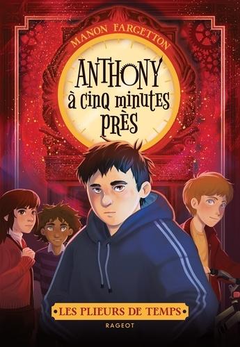 Manon Fargetton - Les plieurs de temps -  Anthony à cinq minutes près.