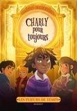 Manon Fargetton - Les plieurs de temps - Charly pour toujours.