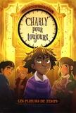 Manon Fargetton - Les plieurs de temps  : Charly pour toujours.