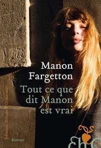 Manon Fargetton - Tout ce que dit Manon est vrai.
