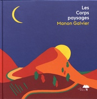 Manon Galvier - Les corps-paysages.