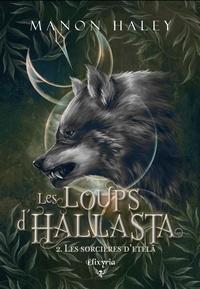 Manon Haley - Les loups d'Hallasta 2 - Les sorcières d'Etelä.
