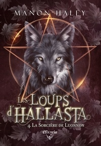 Manon Haley - Les loups d'Hallasta 4 - La sorcière de Luonnon.