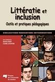 Manon Hébert et Lizanne Lafontaine - Littératie et inclusion - Outils et pratiques pédagogiques.