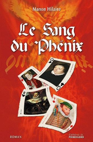 Manon Hilaire - Le Sang du Phénix.