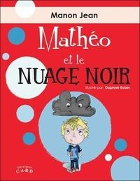 Manon Jean - Mathéo et le nuage noir.