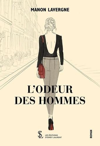 Manon Lavergne - L'odeur des hommes.