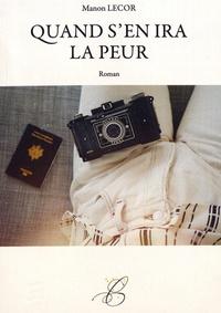 Manon Lecor - Quand s'en ira la peur.