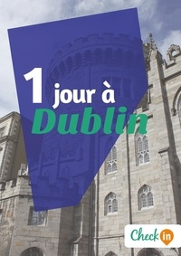Manon Liduena - 1 jour à Dublin - Un guide touristique avec des cartes, des bons plans et les itinéraires indispensables.
