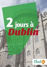 Manon Liduena - 2 jours à Dublin - Un guide touristique avec des cartes, des bons plans et les itinéraires indispensables.