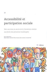 Manon Masse et Geneviève Piérart - Accessibilité et participation sociale - Vers une mise en oeuvre de la Convention relative aux droits des personnes handicapées.