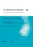 Manon Masse et Geneviève Petitpierre - La maltraitance en institution - Les représentations comme moyen de prévention.