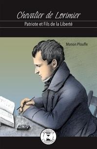 Manon Plouffe et Adeline Lamarre - Chevalier de Lorimier - Patriote et Fils de la Liberté.
