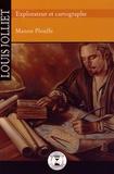 Manon Plouffe - Louis Jolliet, explorateur et cartographe.