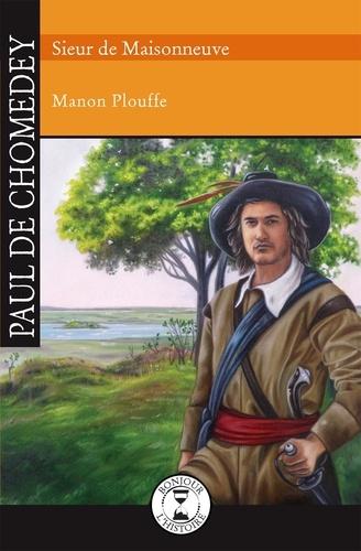 Manon Plouffe et  Sybiline - Paul de Chomedey - Sieur de Maisonneuve.