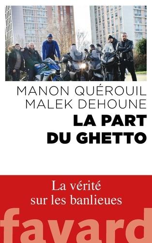 La part du ghetto - Manon Quérouil, Malek Dehoune - Format ePub - 9782213707105 - 11,99 €