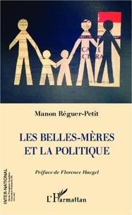 Manon Reguer-petit - Les belles-mères et la politique.