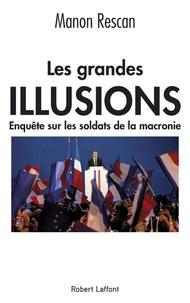 Deedr.fr Les grandes illusions - Enquête sur les soldats de la macronie Image