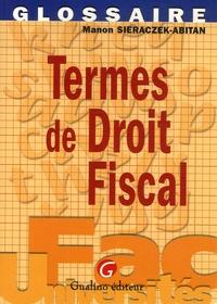 Manon Sieraczek-Abitan - Termes de Droit fiscal.