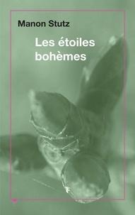 Manon Stutz - Les étoiles bohèmes.