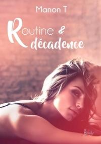 Manon T - Routine et décadence.