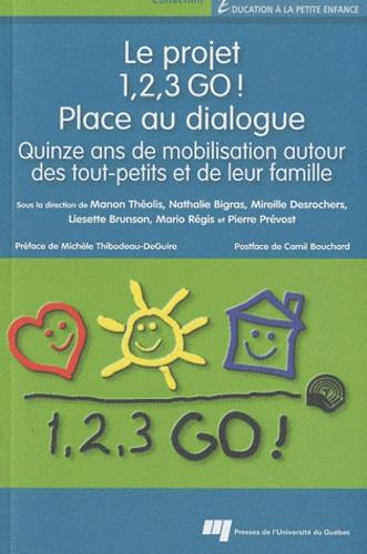Le projet 1, 2, 3 GO ! Place au dialogue. Quinze ans de mobilisation autour des tout-petits et de leur famille