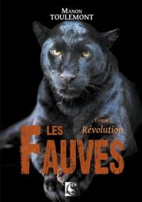 Manon Toulemont - Les fauves Tome 2 : Révolution.