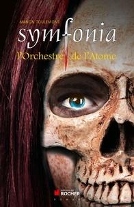 Manon Toulemont - Symfonia, tome 2 - L'Orchestre de l'Atome.