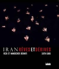 Manoocher Deghati et  Reza - Iran, rêves et dérive - 1978-1985.