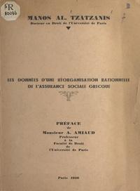 Manos Al. Tzatzanis et A. Amiaud - Les données d'une réorganisation rationnelle de l'assurance sociale grecque.