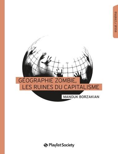 Géographie zombie, les ruines du capitalisme
