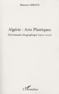 Algérie : arts plastiques - DIctionnaire biographique (1900-2010).pdf