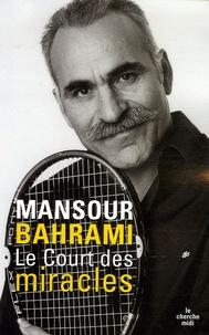 Mansour Bahrami et Jean Issartel - Le Court des miracles.
