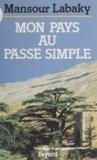 Mansour Labaky - Mon pays au passé simple.