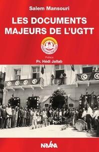 Mansouri Salem - Les documents majeurs de l'UGTT.